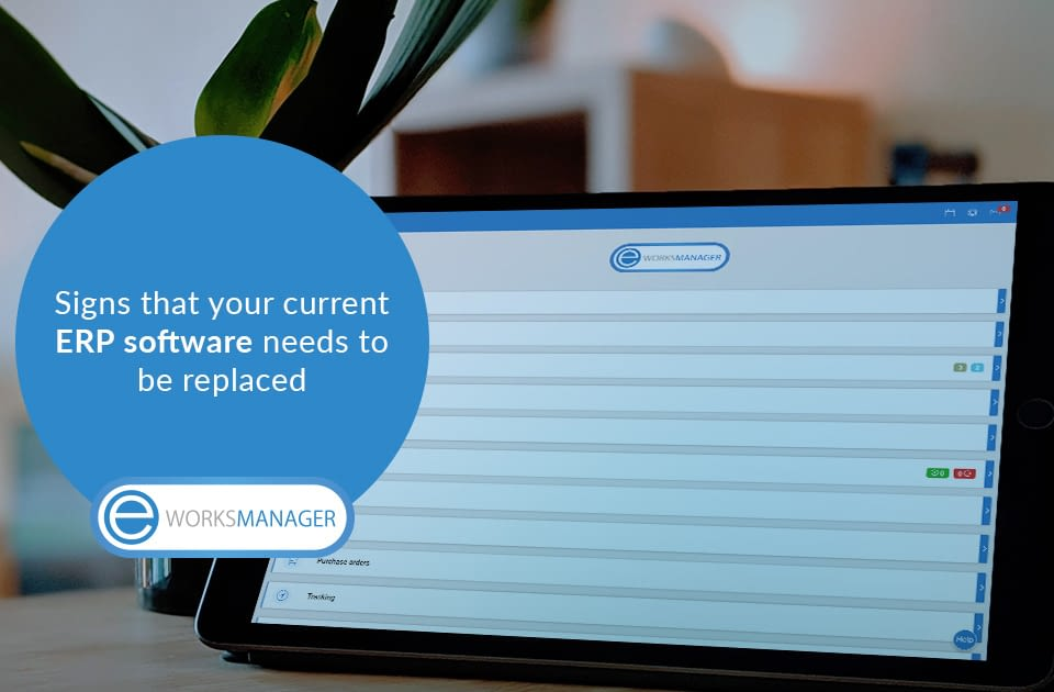 Signs that your current ERP software needs to be replaced