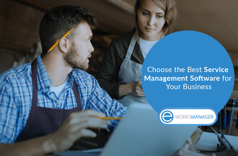 Choose the Best Service Management Software for Your Business