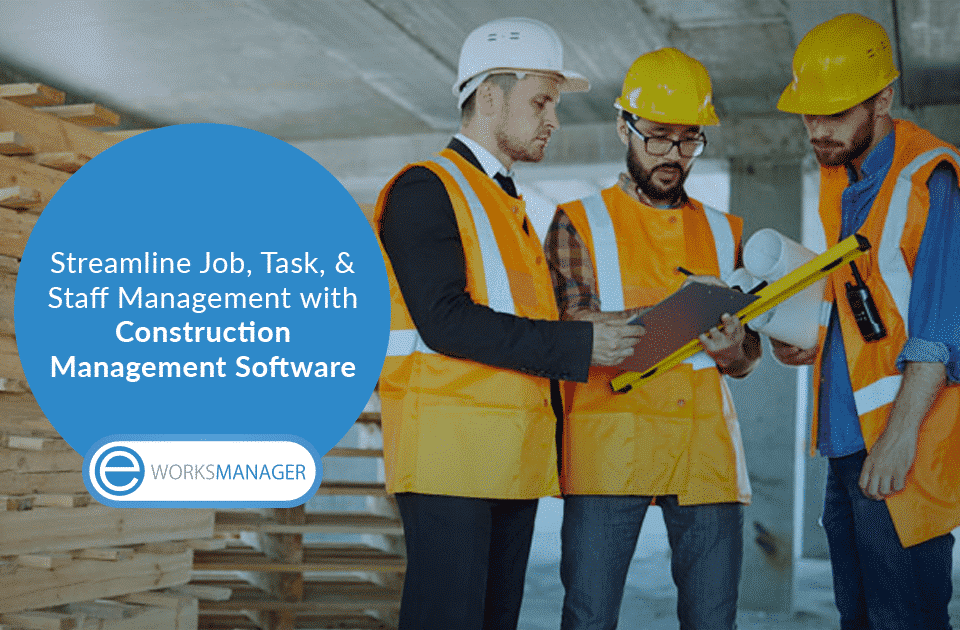 Streamline Job, Task, and Staff Management with Construction Management Software